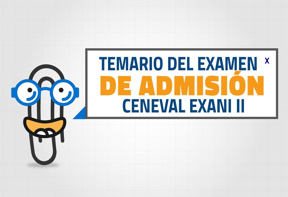 Temario del examen de admisión Ceneval Exani II
